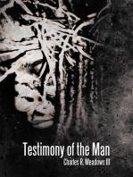 Testimony of the Man