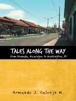 Tales Along the Way from Granada, Nicaragua to Washington, Dc