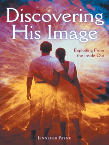 Discovering His Image: Exploding from the Inside Out