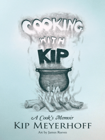 Cooking with Kip: A Cook'S Memoir