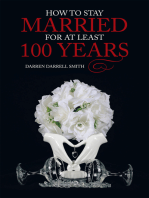 How to Stay Married for at Least 100 Years