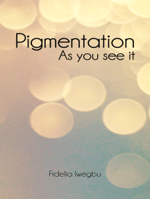 Pigmentation: As You See It
