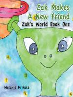 Zak Makes a New Friend