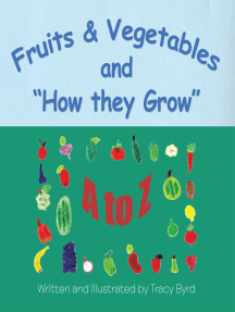Fruits & Vegetables and How They Grow: A to Z