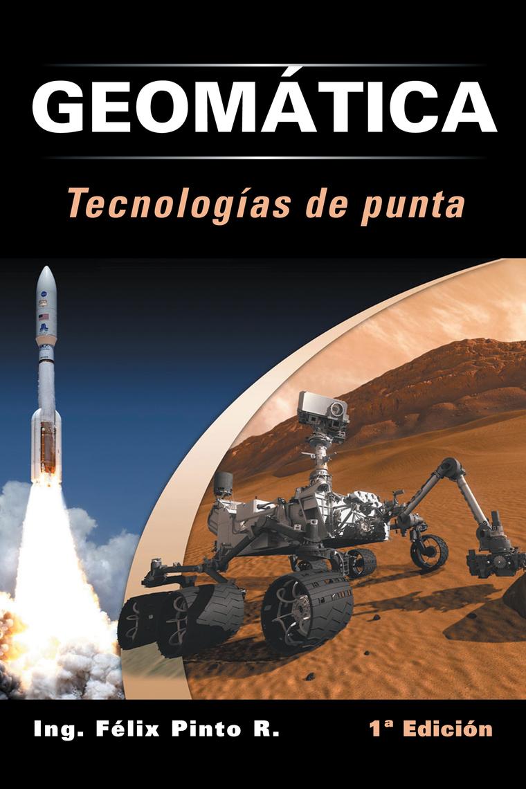 Lea Geomática Tecnologías De Punta de Ing. Félix Pinto R