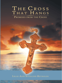 The Cross That Hangs: Promises from the Cross