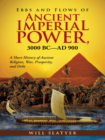 Ebbs and Flows of Ancient Imperial Power, 3000 Bc–Ad 900: A Short History of Ancient Religion, War, Prosperity, and Debt