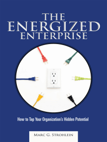 The Energized Enterprise: How to Tap Your Organization'S Hidden Potential