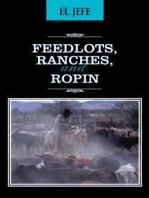 Feedlots, Ranches, and Ropin