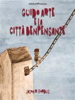Guido Arte e la Città Benpensante