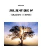 Sul Sentiero IV – L'Educazione e la Bellezza
