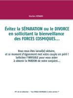 Évitez la SÉPARATION ou le DIVORCE en sollicitant la bienveillance des FORCES COSMIQUES...