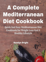 A Complete Mediterranean Diet Guide for Beginners. Quick and Easy Mediterranean Diet Cookbook for Weight Loss and a Healthy Lifestyle