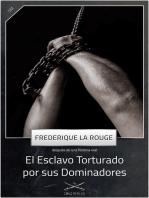El Esclavo Torturado por sus Dominadores
