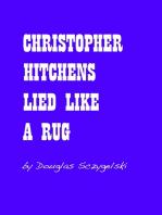 Christopher Hitchens Lied Like a Rug