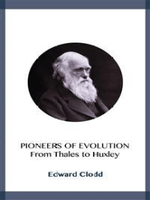 Pioneers of Evolution: From Thales to Huxley