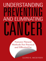 Understanding Preventing and Eliminating Cancer