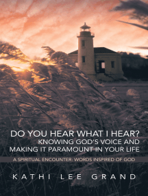 Do You Hear What I Hear? Knowing God'S Voice and Making It Paramount in Your Life: A Spiritual Encounter: Words Inspired of God