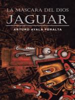 La Máscara Del Dios Jaguar