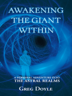 Awakening the Giant Within: A Personal Adventure into the Astral Realms