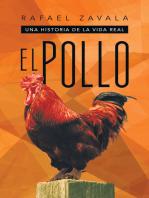 El Pollo: Una Historia De La Vida Real