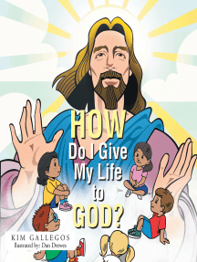 How Do I Give My Life to God?