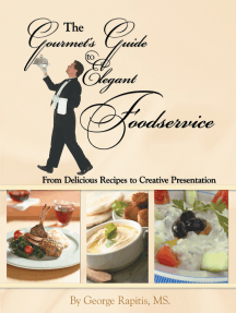 The Gourmet's Guide to Elegant Foodservice: From Delicious Recipes to Creative Presentation
