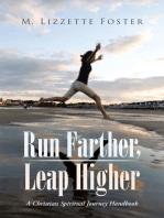 Run Farther, Leap Higher