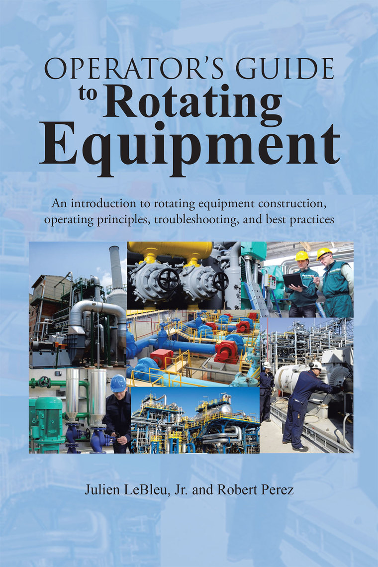 Operator'S Guide to Rotating Equipment by Robert Perez and Julien LeBleu  Jr  - Read Online
