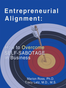 Entrepreneurial Alignment:: How to Overcome Self-Sabotage in Business