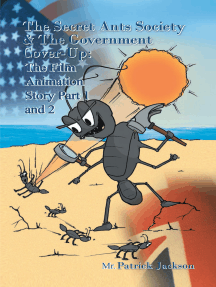The Secret Ants Society and the Government Cover-Up: the Film Animation Story: Part 1 and Part 2