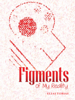Figments of My Reality