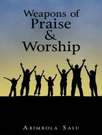 Weapons of Praise & Worship