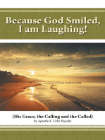 Because God Smiled, I Am Laughing!