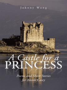 A Castle for a Princess: Poems and Short Stories for Nicole Casey