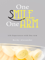One Smile, One Arm: Life Experiences with One Arm