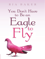 You Don't Have to Be an Eagle to Fly