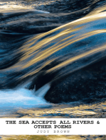 The Sea Accepts All Rivers & Other Poems