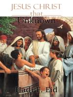 Jesus Christ That Unknown