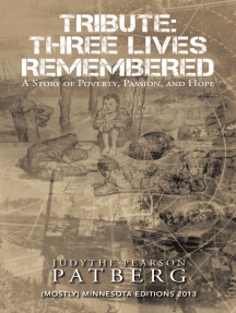Tribute: Three Lives Remembered: A Story of Poverty, Passion, and Hope