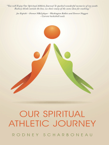 Our Spiritual Athletic Journey: 7 Powerful Messages to Help You Take Your Game to the Highest Level