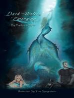 Dark Waters Emerging
