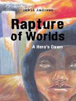 Rapture of Worlds