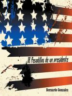 18 Pesadillas De Un Presidente: Yo Soy Humano Como Tu. Y Tu, Eres Como Yo.