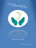 Atrayendo La Abundancia a Tu Vida: Dar Para Recibir