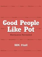 Good People Like Pot: Marijuana Revealed