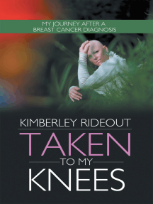 Taken to My Knees: My Journey After a Breast Cancer Diagnosis