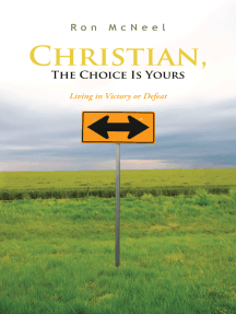 Christian, the Choice Is Yours: Living in Victory or Defeat