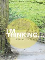 I'M Thinking…