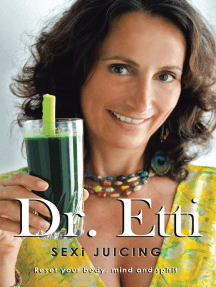 Sexi Juicing: Dr. Etti'S Simple Guide to Sexi and Juicy Living